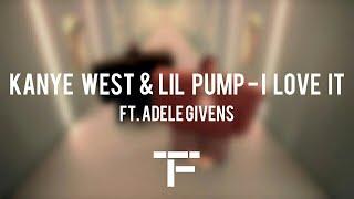 """[TRADUCTION FRANÇAISE] Kanye West & Lil Pump ft. Adele Givens - """"I Love It"""""""