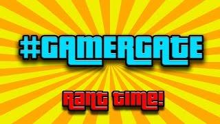 GamerGate... (Rant Time)