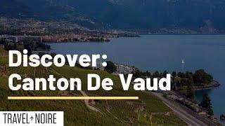 Discover Canton de Vaud