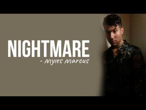Myles Marcus - Nightmare [Full HD] lyrics