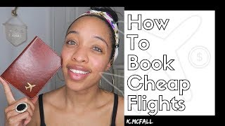 HOW TO FIND CHEAP FLIGHTS | TRAVEL 2019