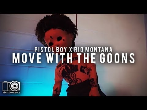Move With The Goons -  Riq Montana Feat. PistolBoy - Shot By Mack Lawrence Films