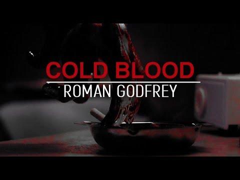 Roman Godfrey   Cold  Blood