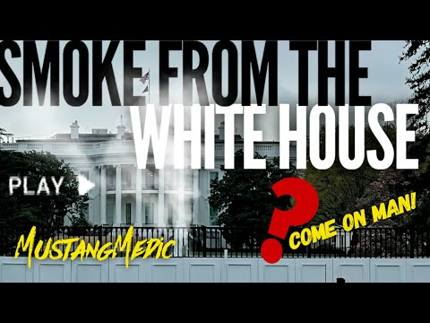 SMOKE FROM THE WHITE HOUSE here's the TRUTH MustangMedic Reporting