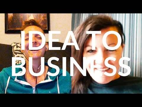 HOW TO GO FROM IDEA TO BUSINESS w/ Beck Power