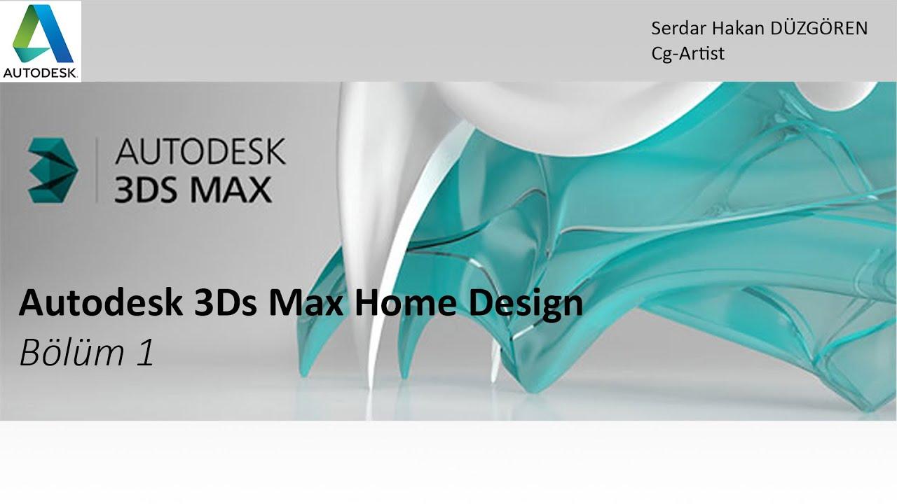 Autodesk 3ds max home design dersi b l m 1 youtube for Autodesk home design