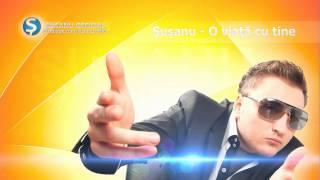 Susanu - O viata cu tine [HD]