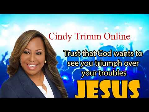 Cindy Trimm - Trust that God wants to see you triumph over your troubles