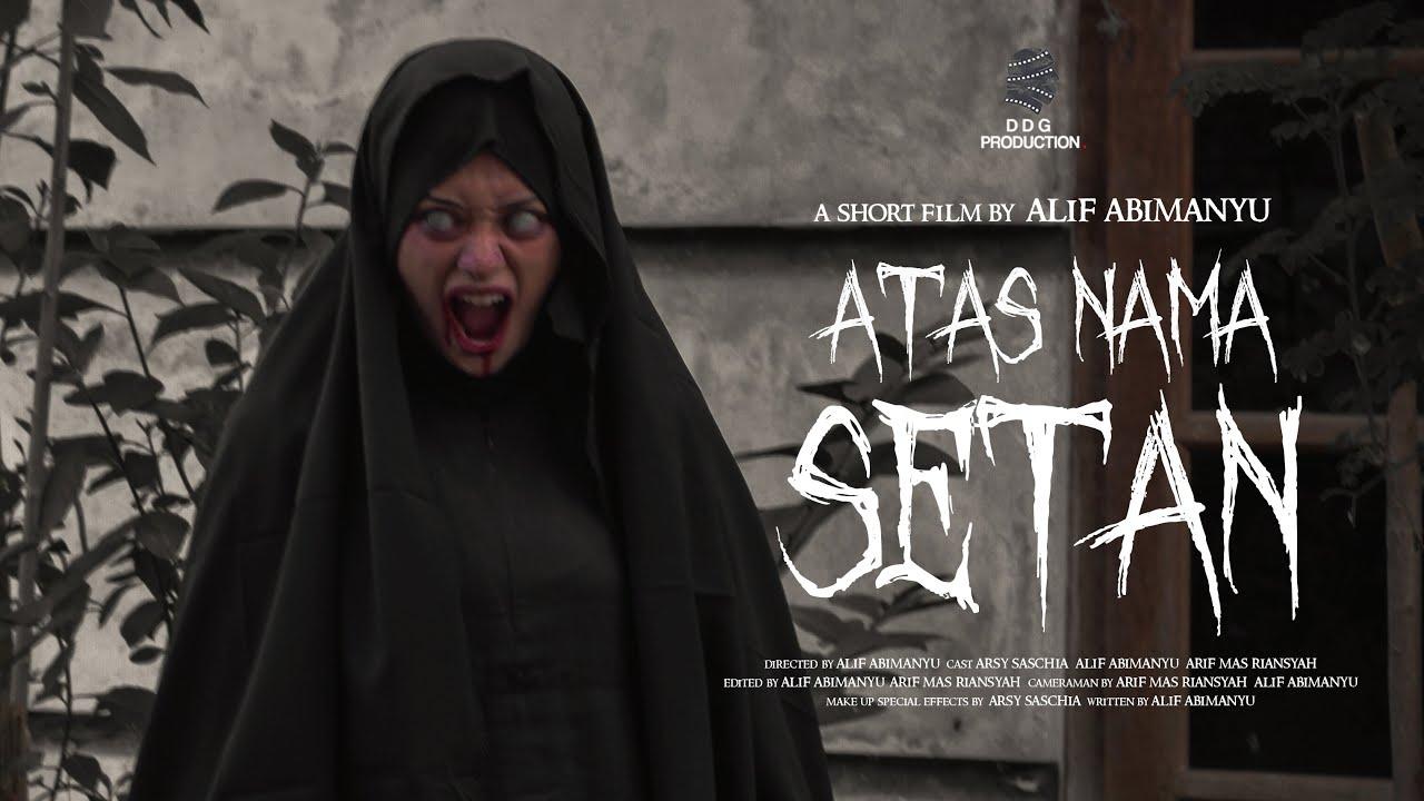 Download ATAS NAMA SETAN (Film Pendek Horor)