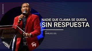 Nadie que clama se queda sin respuesta - Evangelista Carlos Gil De La Cruz