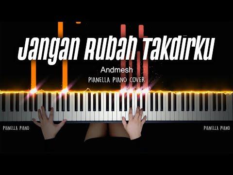 Jangan Rubah Takdirku - Andmesh Kamaleng | PIANO COVER By Pianella Piano