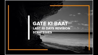 GATE KI BAAT Last 10 Days Revision Strategies