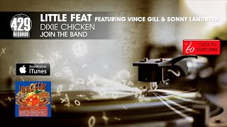 Little Feat featuring Vince Gill & Sonny Landreth - Dixie Chicken - Join The Band