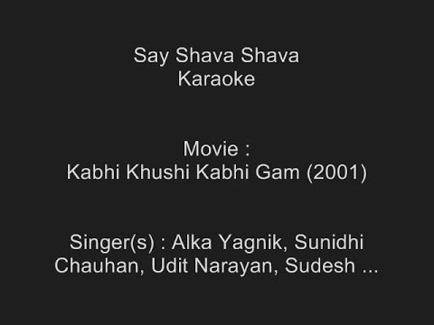 Say Shava Shava - Karaoke - Kabhi Khushi Kabhi Gam (2001) - Alka , Sunidhi, Udit, Sudesh Bhonsle