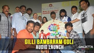 Gilli Bambaram Goli Audio Launch | Tamil Cinema | Galatta Tamil