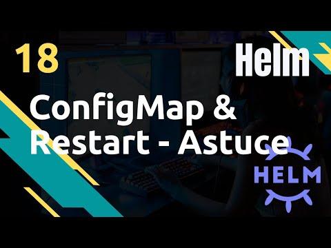 Configmap & Restart de pods (Astuce) - #Helm 18