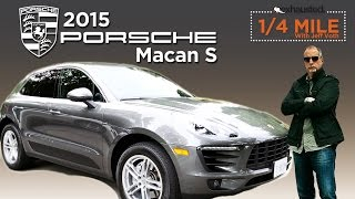 Exhausted 1/4 Mile: 2015 Porsche Macan S Review