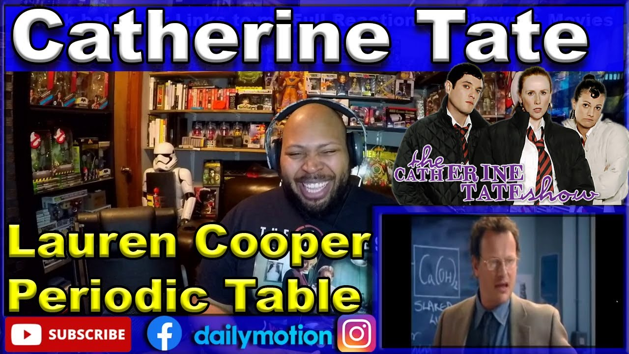 The Catherine Tate Show-Lauren Cooper Periodic Table Reaction