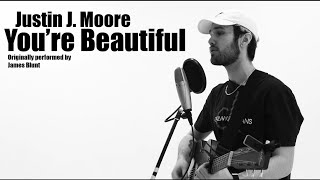 You're beautiful - James Blunt (Justin J. Moore Cover)