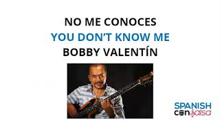 No Me Conoces by Bobby Valentin Lyrics in Spanish with English Translation