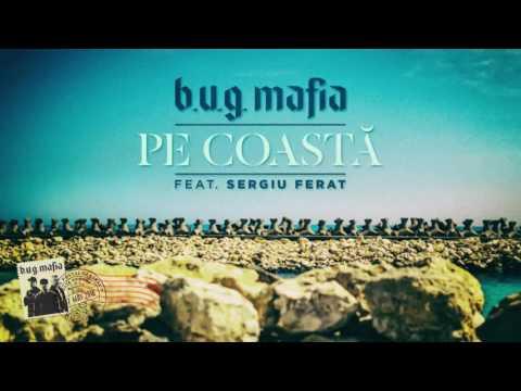 B.U.G. Mafia - Pe Coasta (feat. Sergiu Ferat) (Prod. Tata Vlad)