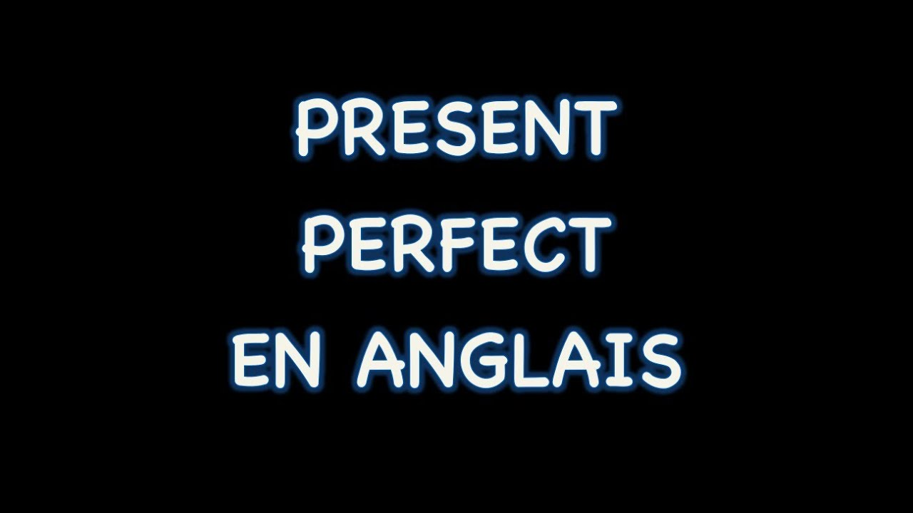 Comment utiliser le present perfect en anglais youtube for Perfect comment for a picture