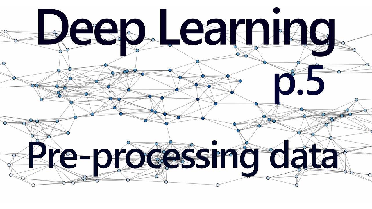 Processing our own Data - Deep Learning with Neural Networks and TensorFlow  part 5