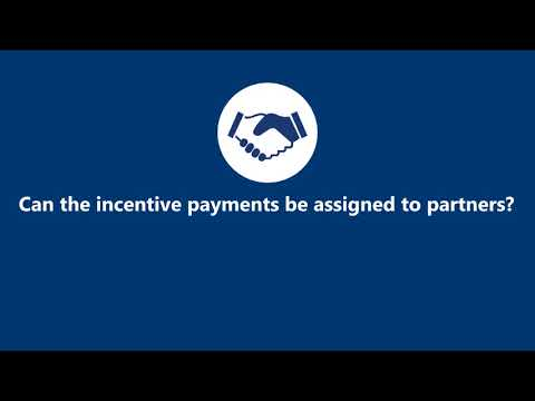 Can the incentive payments be assigned to partners?