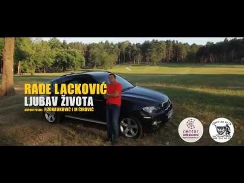 Rade Lackovic - Ljubav zivota - Official Video - (2015.)