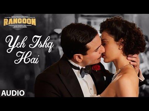 Yeh Ishq Hai Full Audio Song | Rangoon | Saif Ali Khan, Kangana Ranaut, Shahid Kapoor | T-Series