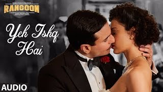 Yeh Ishq Hai Full Audio Song | Rangoon | Saif Ali Khan, Kangana Ranaut, Shahid Kapoor | T-Series
