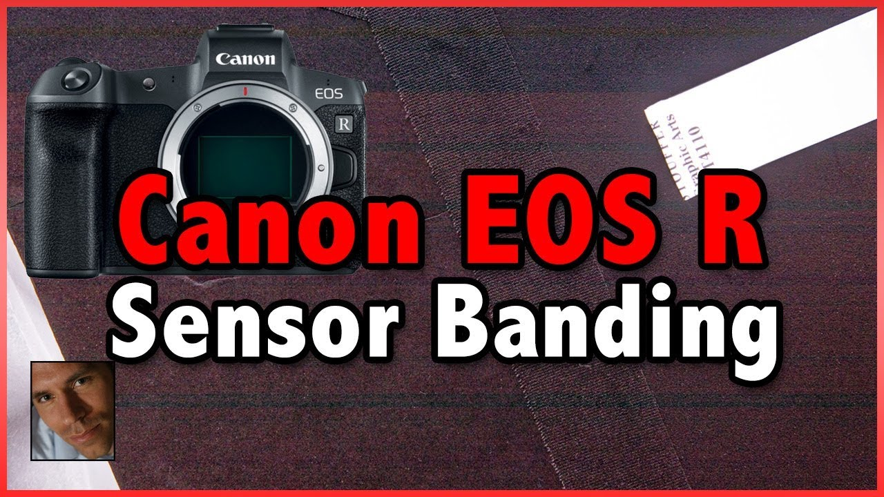 EOS R BANDING ISSUE [ Case Closed ] - FM Forums