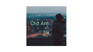 Download Mons - Chờ Anh (ft. Xi Ji) | Tee Jey MP3 song and Music Video