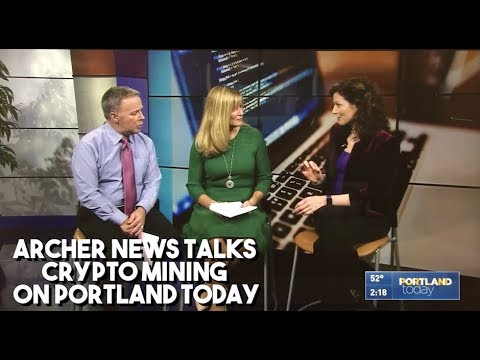 Archer News talks crypto mining on Portland Today