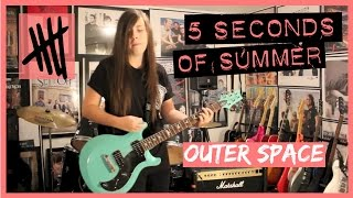 Outer Space guitar cover 5 Seconds of Summer (5SOS)