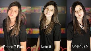 Note 8 Camera vs. iPhone 7 Plus vs.  OnePlus 5!