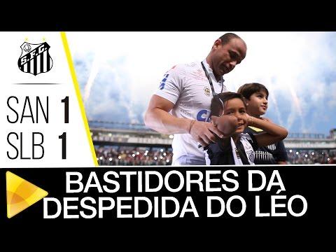 Santos 1 x 1 Benfica | BASTIDORES DA DESPEDIDA DO LÉO | #Vila100 (08/10/16)