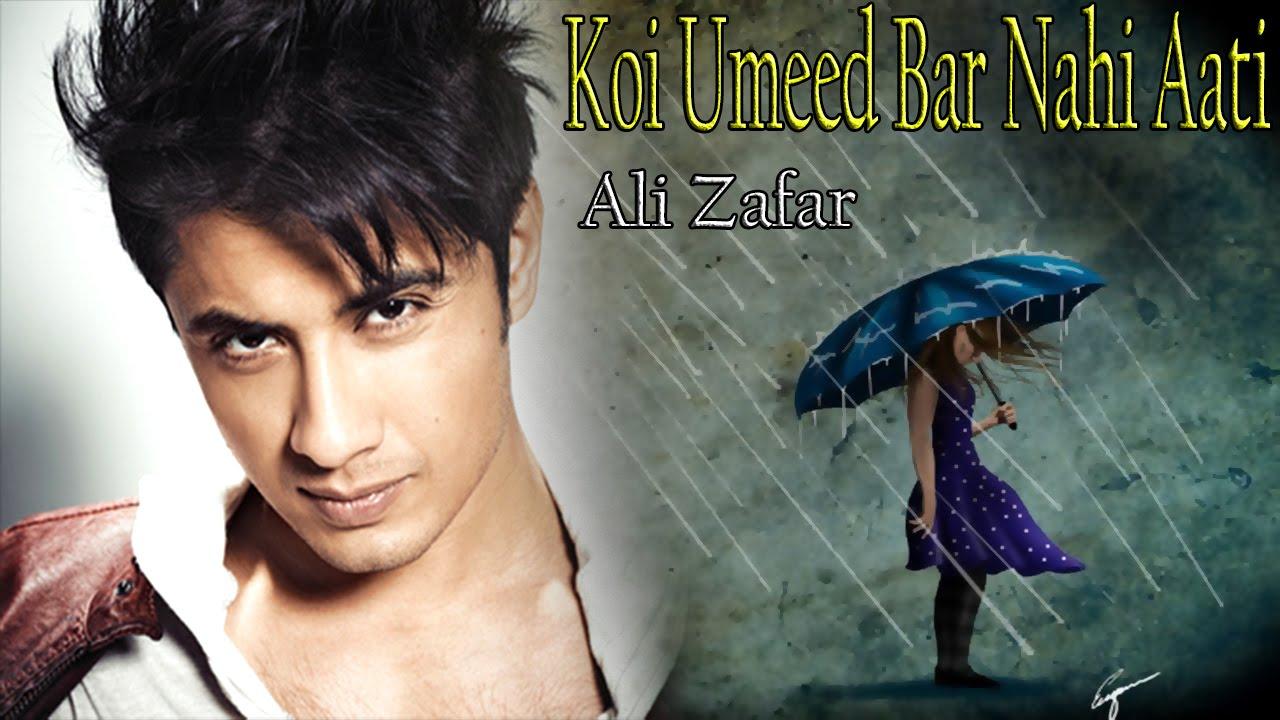 Koi umeed bar nahi aati ali zafar ghazal mirza for Koi umeed bar nahi aati mp3