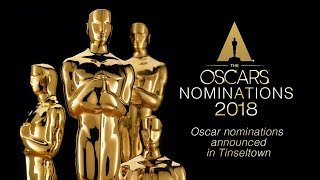 Live: Oscar nominations announced in Tinseltown! 第90届奥斯卡提名名单揭晓