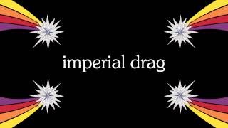 "Imperial Drag, ""Dandelion"""