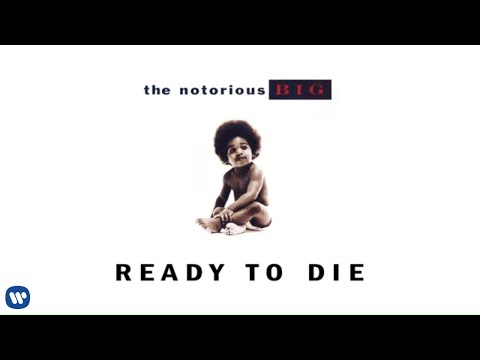 The Notorious B.I.G. - Ready to Die (Official Audio)