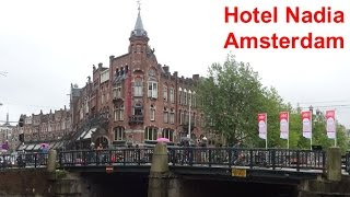 Hotel Nadia in Amsterdam (actual video & review)