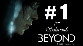 BEYOND: Two Souls (Dos Almas) #1 | Intro, prologo y primeros minutos | Gameplay, Walkthrough