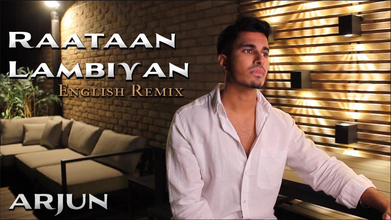 Arjun - Raataan Lambiyan (English Remix) | Shershaah | Tanishk B | Jubin Nautiyal | Asees Kaur