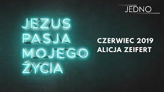 Alicja Zeifert - Jezus, pasja mojego życia | JEDNO2019