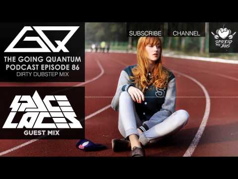 GQ Podcast - Dirty Dubstep Mix & SPACE LACES Guest Mix [Ep.86]