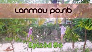 LANMOU POSIB EPIZÒD 80