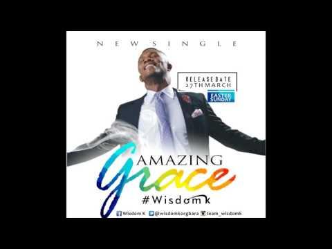 WISDOM K - Amazing Grace