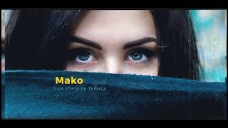 Mako - Smoke Filled Room - Legendado