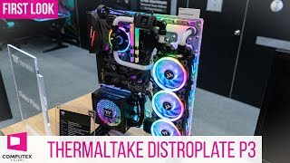 Thermaltake Distro Plate DP100 Plus and Core P3 - Watercooling meets RGB #Computex2019